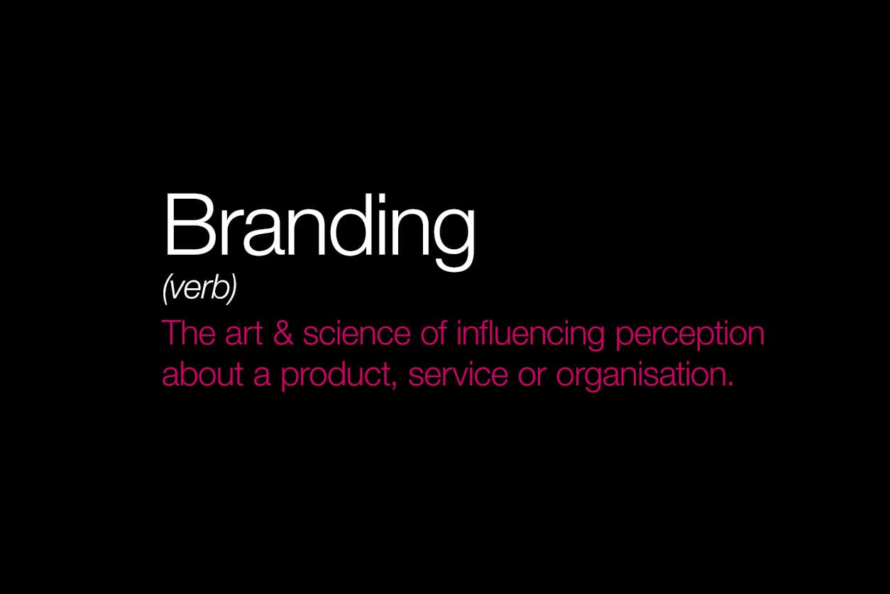 Branding definition - xHeight quote : The art & science of influencing perception about a product, service or organisation.